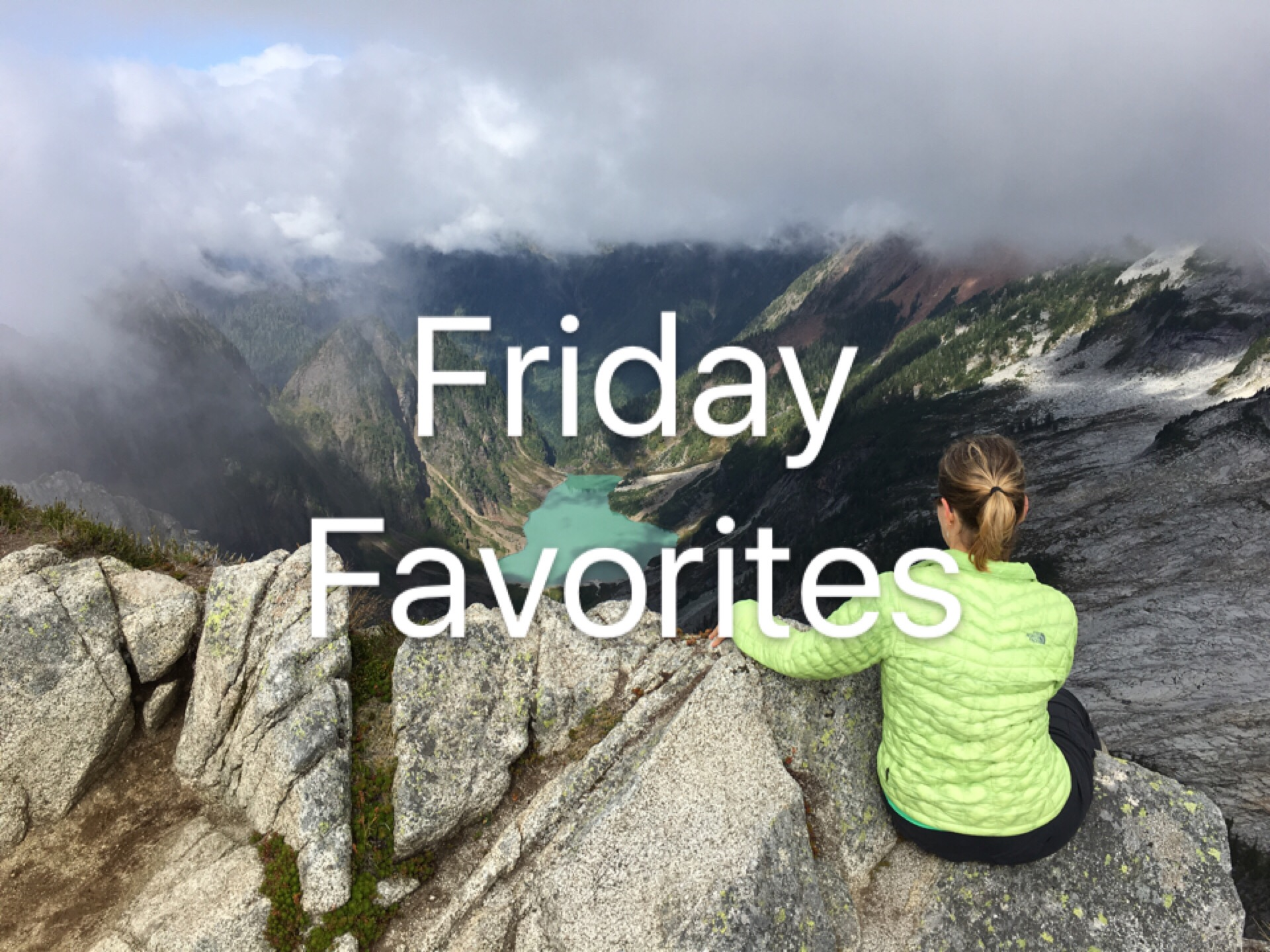 Friday favorites must hike must eat